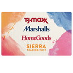 T.J.MAXX |MARSHALLS |HOMEGOODS |SIERRA <sup>®</sup> $25 Gift Card